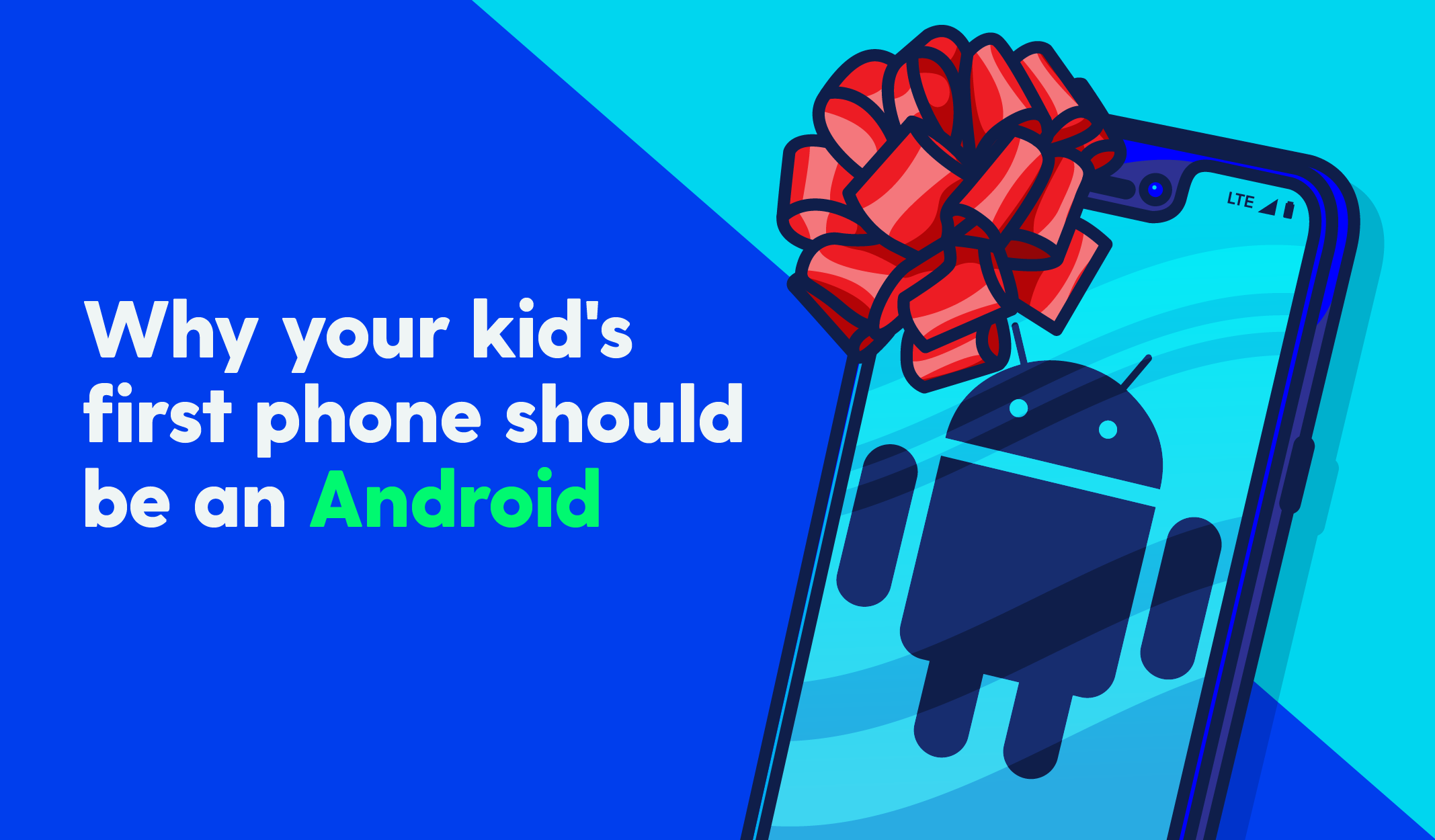 why your kid's first phone should be an android